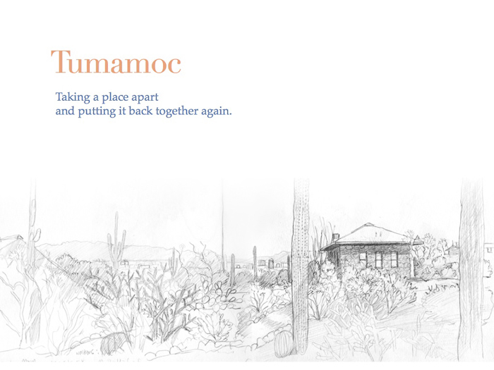 Title slide: Tumamoc: Taking a place apart and putting it back together